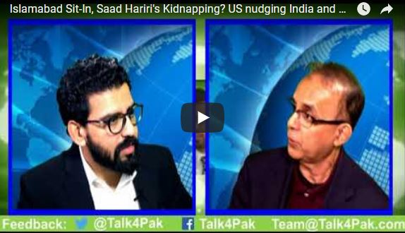 Islamabad Sit-In, Saad Hariri's Kidnapping? US nudging India and Pakistan to talk to India