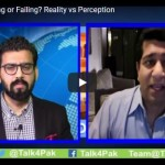 Pakistan Rising or Failing? Reality vs Perception