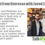 Sen. Javed Jabbar: Pakistan-India, Pakistan-US and Issues