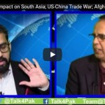 New US NSC Impact on South Asia; US-China Trade War; Afghan Talks Offer