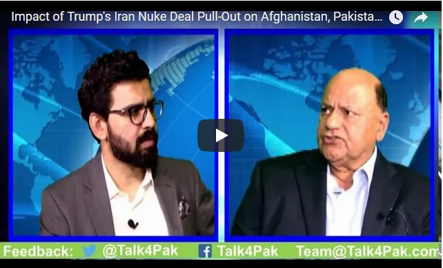 Impact of Trump's Nuke Iran Deal Pull-Out on Afghanistan, Pakistan and Mid-East