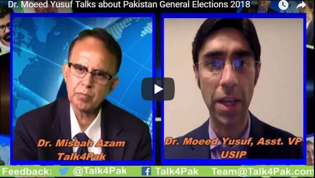 Dr. Moeed Yusuf Talks about Pakistan General Elections 2018
