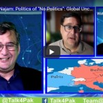 "Dr. Adil Najam: Politics of ""No Politics"": Global Uncertainty: India-Pakistan-US-Europe"